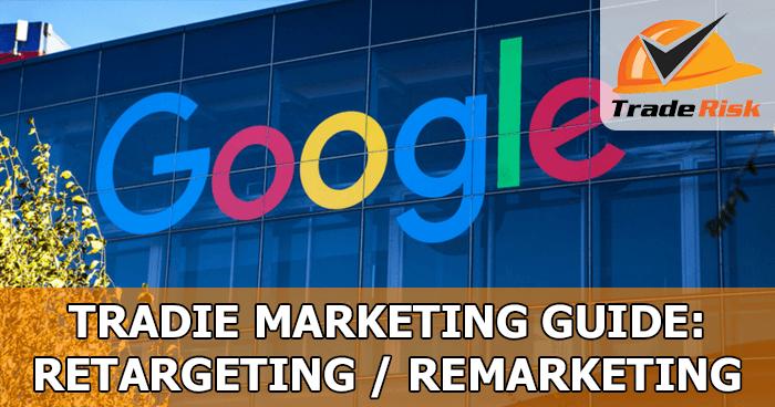 Tradie Marketing Guide - Retargeting
