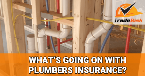 Plumbers Insurance Changes