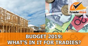 What does the 2019 budget mean for tradies