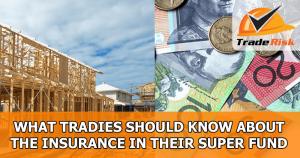 Tradies Insurance in Superannuation
