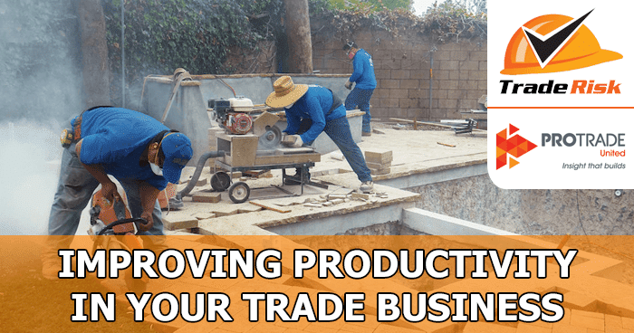 Improving productivity in your trade business