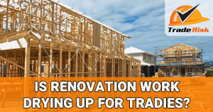 Is renovation work drying up for tradies?