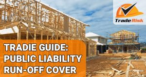 Public liability run-off cover for tradies