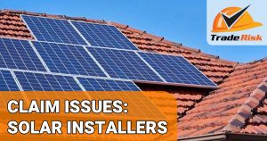 Solar Installers - Public Liability Insurance Claims