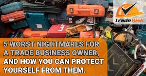 Worst nightmares for a trade business owner