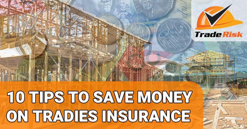 Saving money on tradies insurance