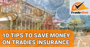Saving money on tradies insurance
