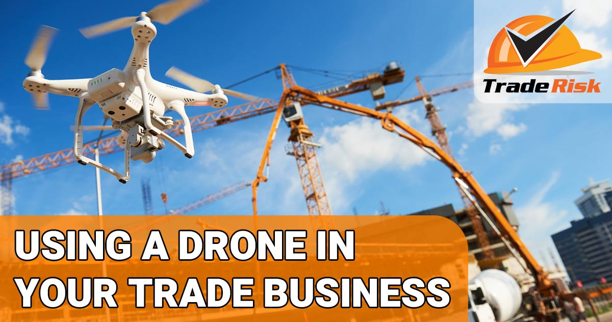 Using a drone in your trade business