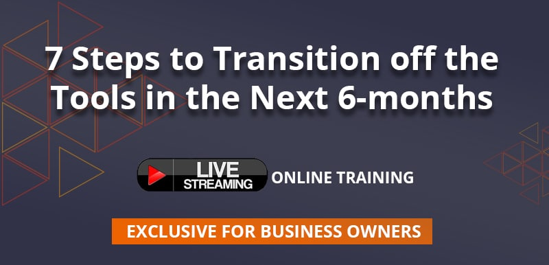 7 Steps to Transition off the Tools